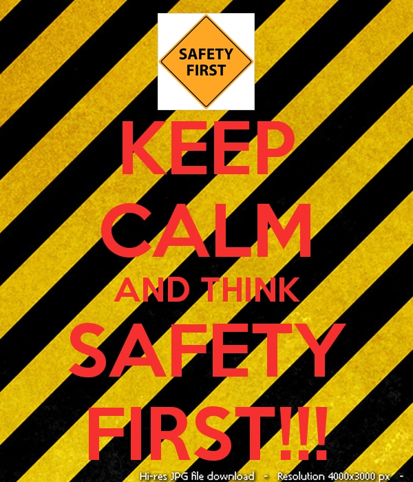 keep-calm-and-think-safety-first